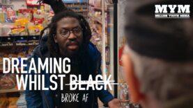 Dreaming Whilst Black | Episode 3: Broke AF [ Comedy Web Series | MYM ]
