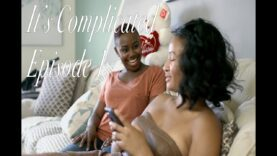 TaylorsVision's It's Complicated Episode 1 (Black Web Series)