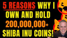 🔥5 REASONS I BOUGHT 200,000,000 MILLION SHIBA INU COINS!🔥  AND, WHY I AM HOLDING THEM UNTIL 2025!🔥