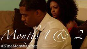 NINE MONTHS AFTER | Months 1 & 2 (Series Premiere)